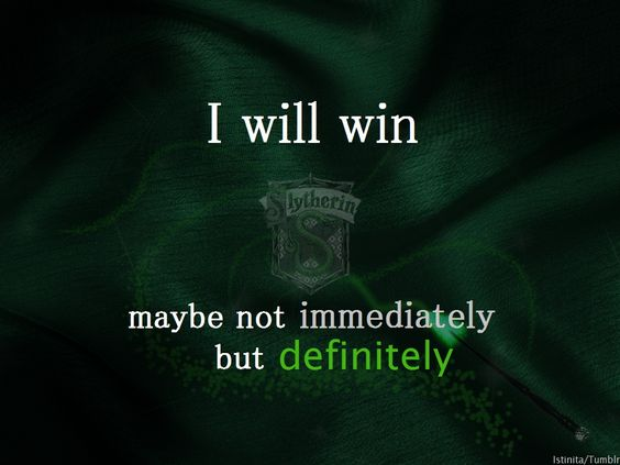 slytherin I will win