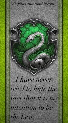 slytherin my intention to be the best
